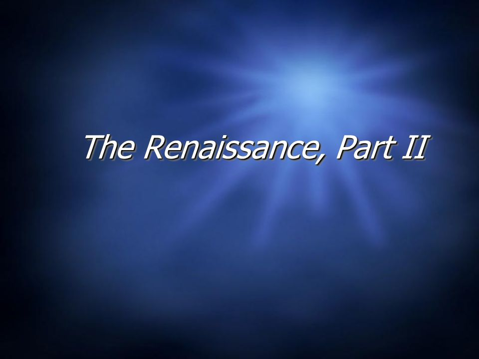 The Renaissance, Part II