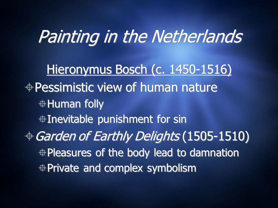 Painting in the Netherlands Hieronymus Bosch (c.