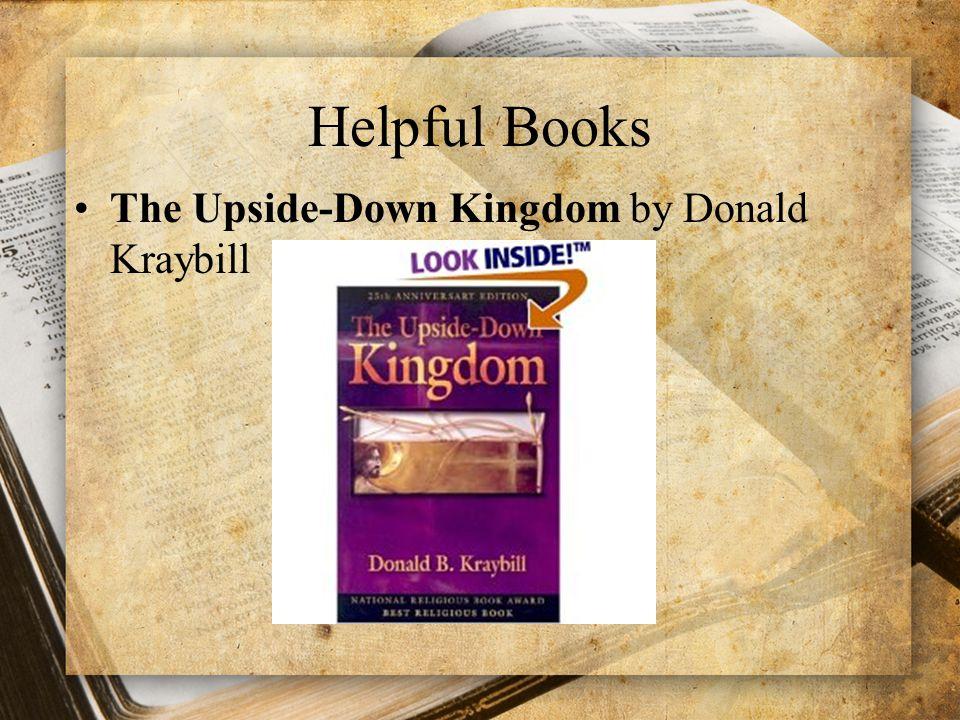 Helpful Books The Upside-Down Kingdom by Donald Kraybill