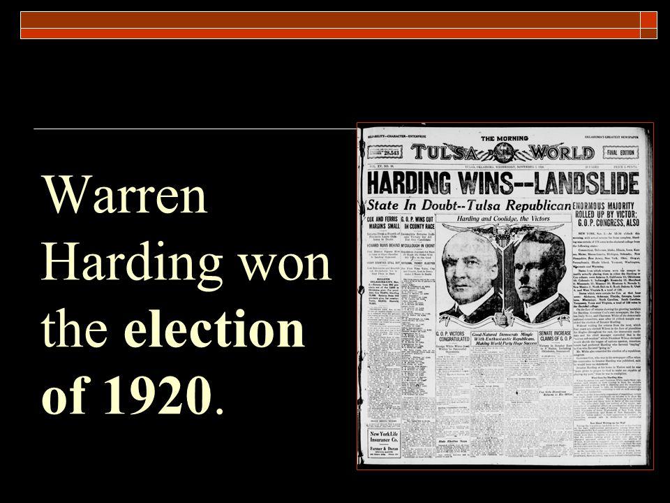 Warren Harding won the election of 1920.