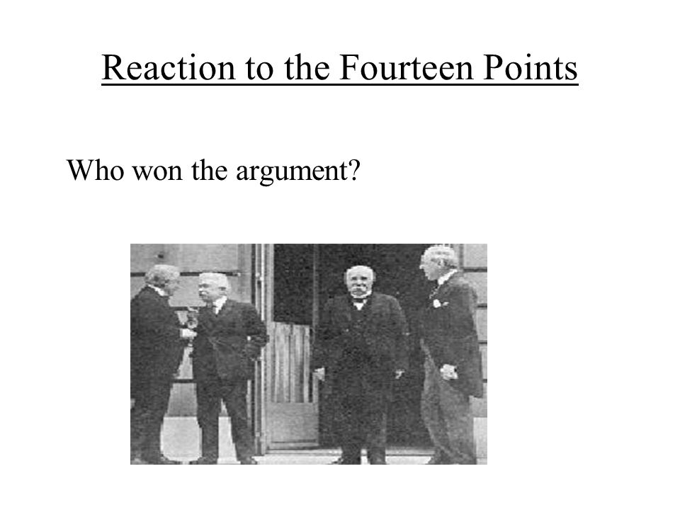 Reaction to the Fourteen Points Who won the argument?
