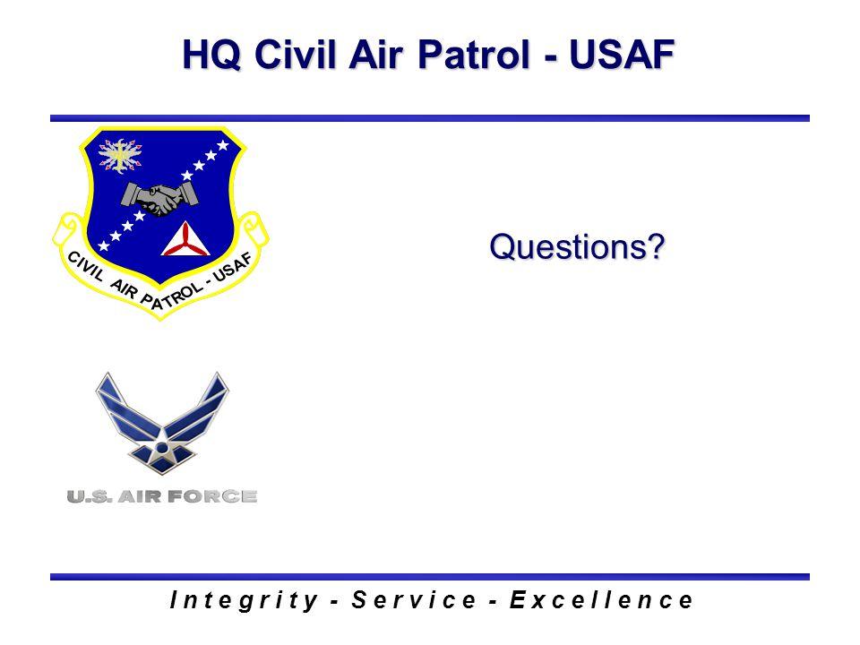 HQ Civil Air Patrol - USAF I n t e g r i t y - S e r v i c e - E x c e l l e n c e Questions
