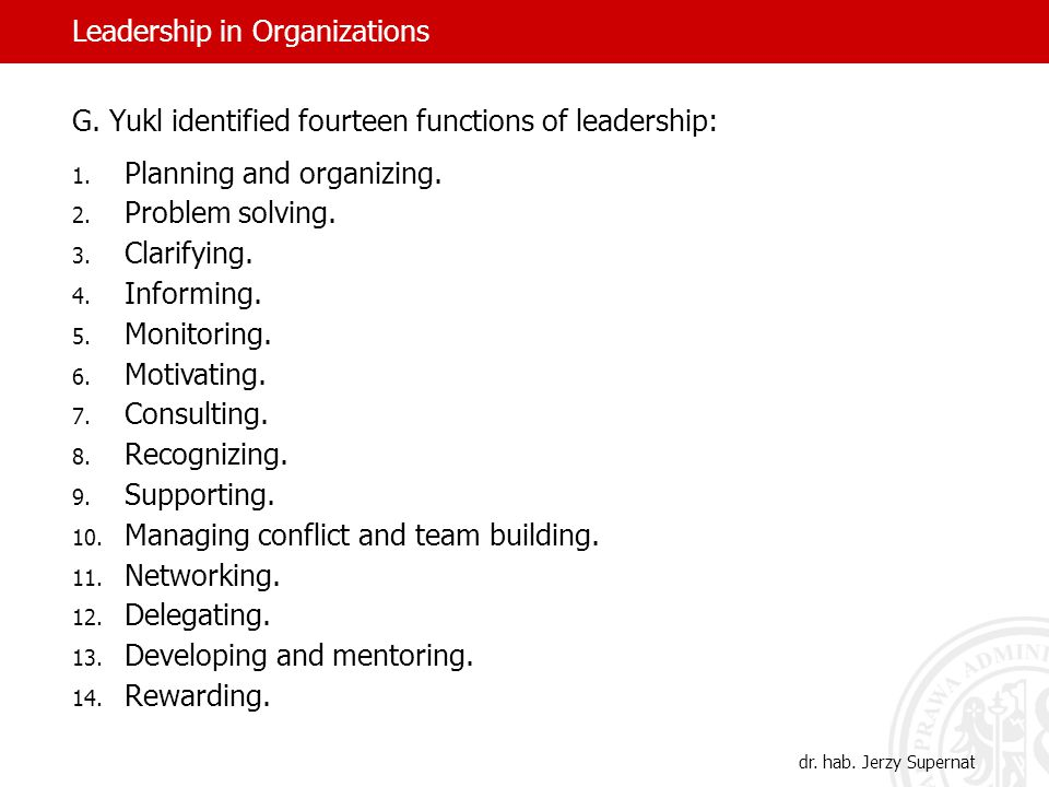 G. Yukl identified fourteen functions of leadership: 1.
