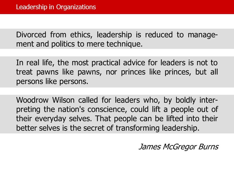 Divorced from ethics, leadership is reduced to manage- ment and politics to mere technique.