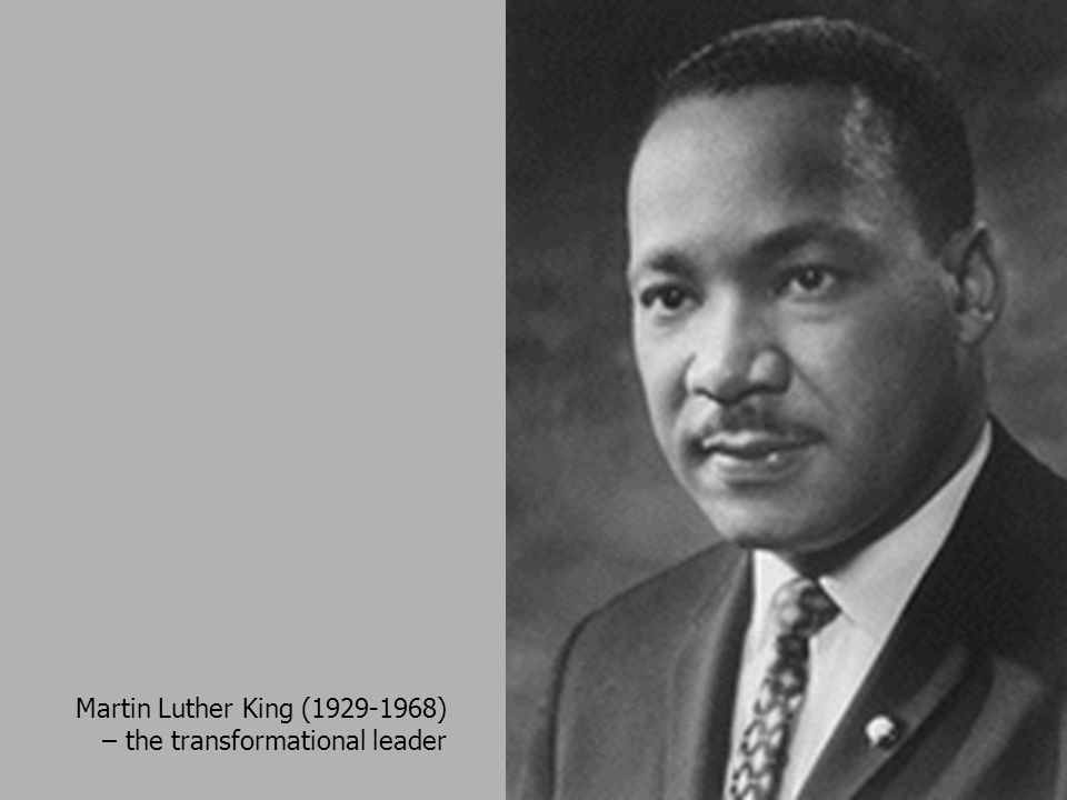 Martin Luther King (1929-1968) – the transformational leader