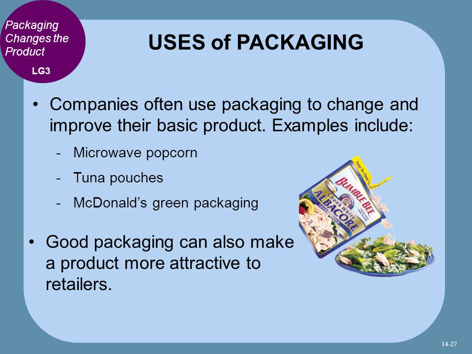 Packaging Changes the Product Companies often use packaging to change and improve their basic product.