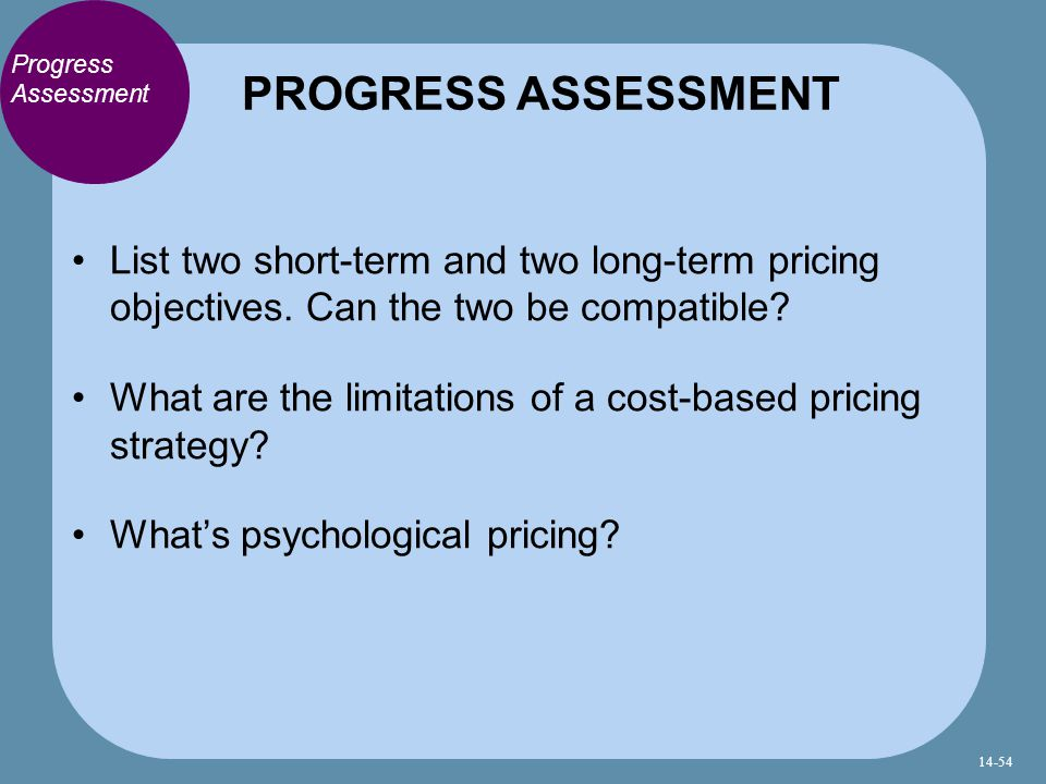 Progress Assessment List two short-term and two long-term pricing objectives.