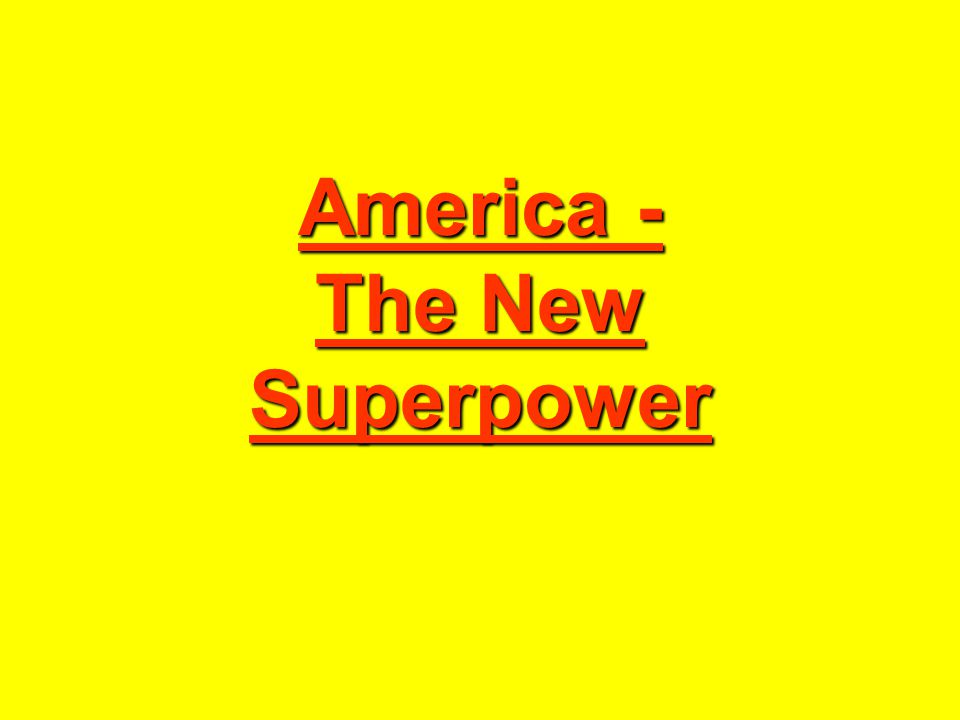 America - The New Superpower