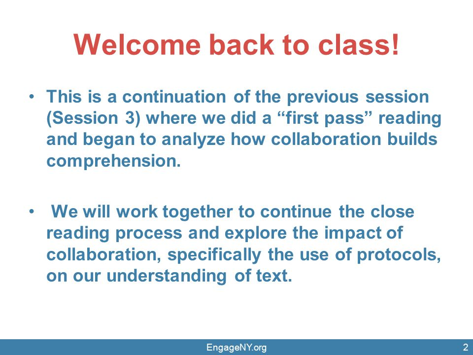 "EngageNY.org2 Welcome back to class! This is a continuation of the previous session (Session 3) where we did a ""first pass"" reading and began to analy"