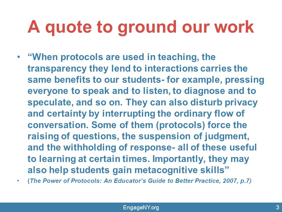 "A quote to ground our work ""When protocols are used in teaching, the transparency they lend to interactions carries the same benefits to our students-"