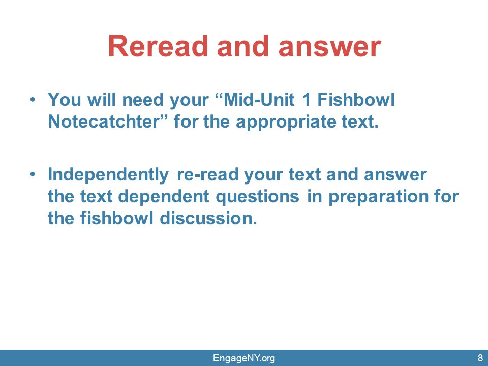 Reread and answer You will need your Mid-Unit 1 Fishbowl Notecatchter for the appropriate text.