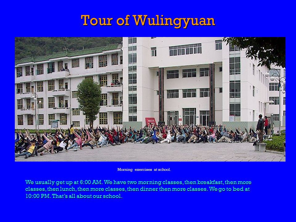 Tour of Wulingyuan We usually get up at 6:00 AM.