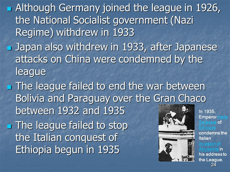 24 Although Germany joined the league in 1926, the National Socialist government (Nazi Regime) withdrew in 1933 Although Germany joined the league in