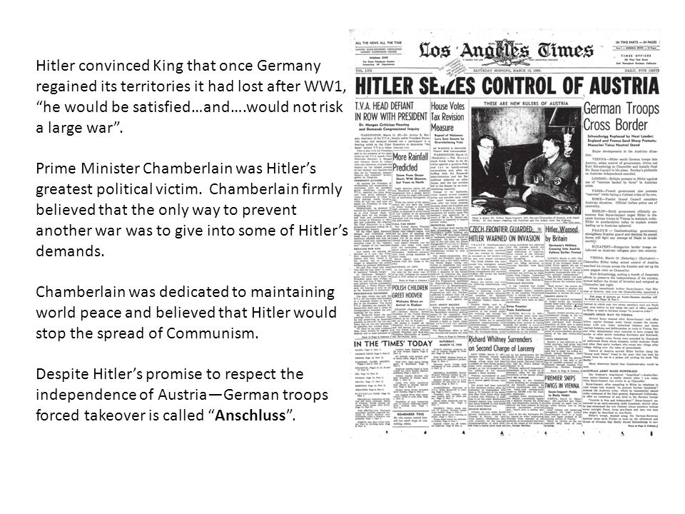  The Munich conference agreed the German takeover of the Sudetenland in return for a written promise from Hitler that he would make no further territorial demands.