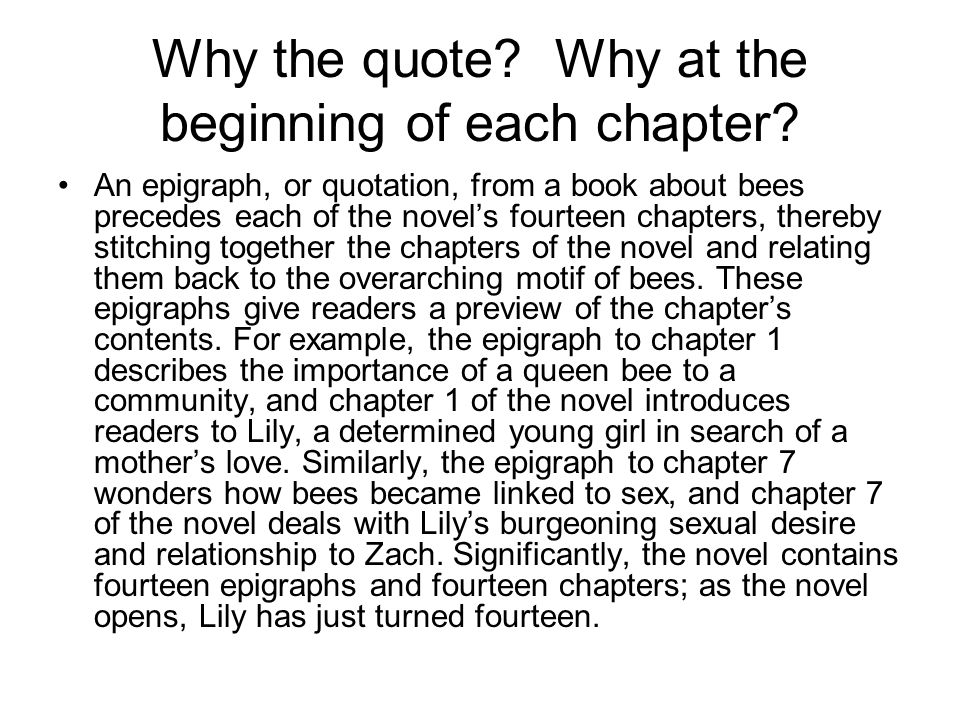 Why the quote. Why at the beginning of each chapter.