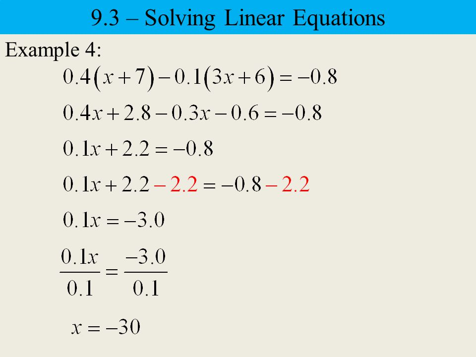 Example 3: Check: LCD = 6 9.3 – Solving Linear Equations