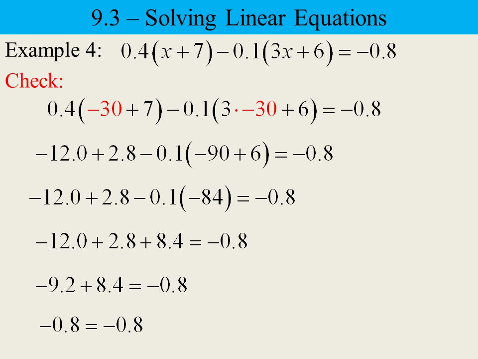 Example 4: 9.3 – Solving Linear Equations