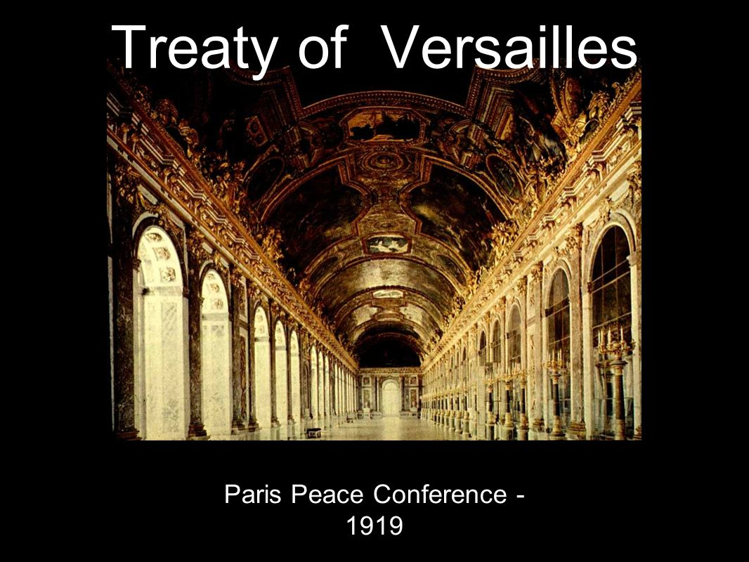 Treaty of Versailles Paris Peace Conference - 1919