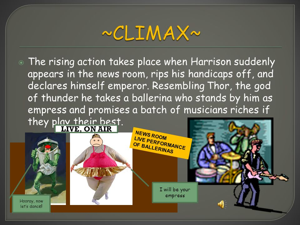 EXPOSITION CLIMAX Rising Action FALLING ACTION -Notice- Harrison Bergeron has escaped from prison, stay away!