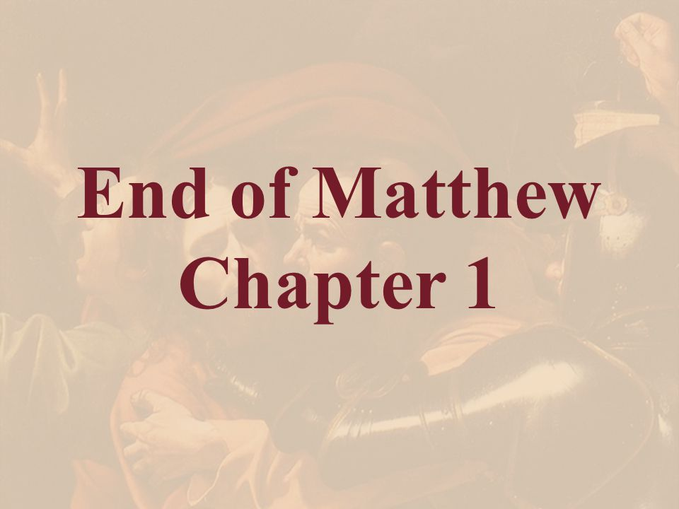End of Matthew Chapter 1