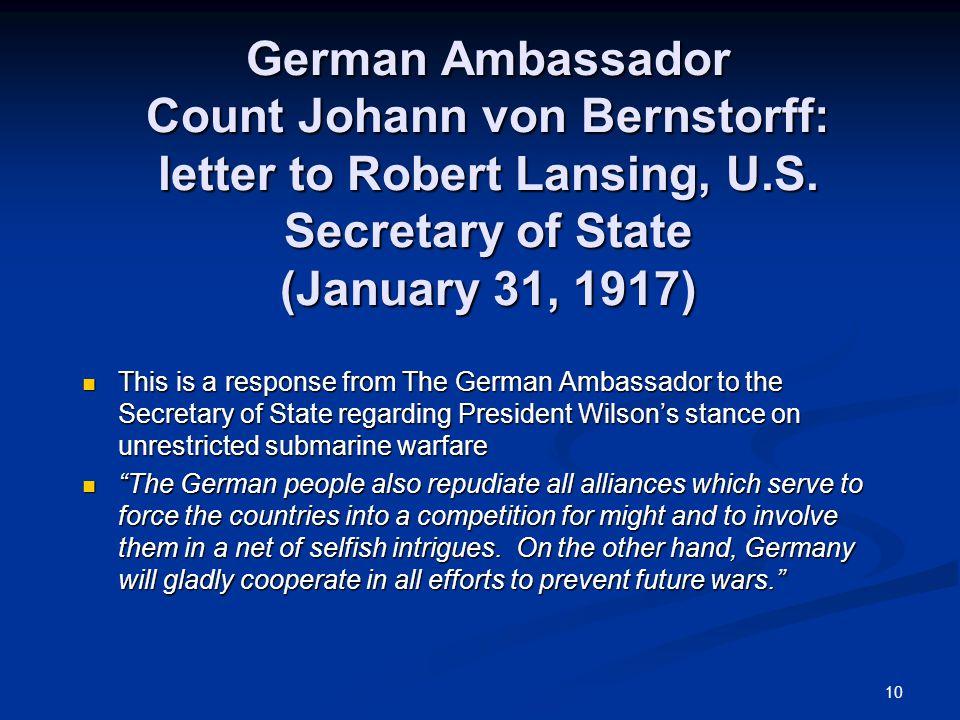 10 German Ambassador Count Johann von Bernstorff: letter to Robert Lansing, U.S.