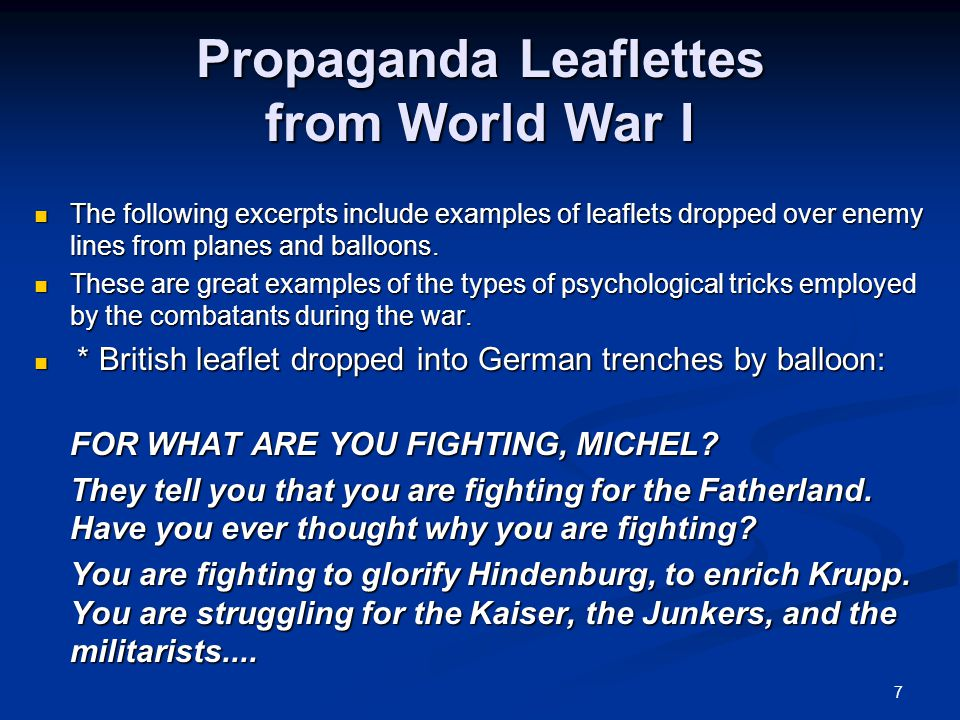 7 Propaganda Leaflettes from World War I The following excerpts include examples of leaflets dropped over enemy lines from planes and balloons.