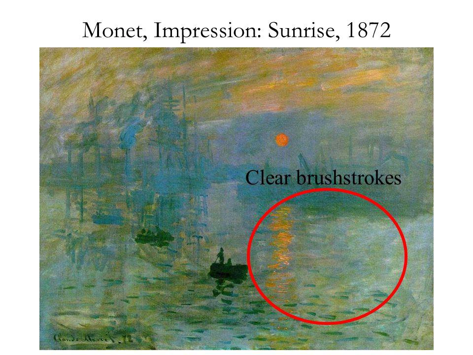 Monet, Impression: Sunrise, 1872 Clear brushstrokes