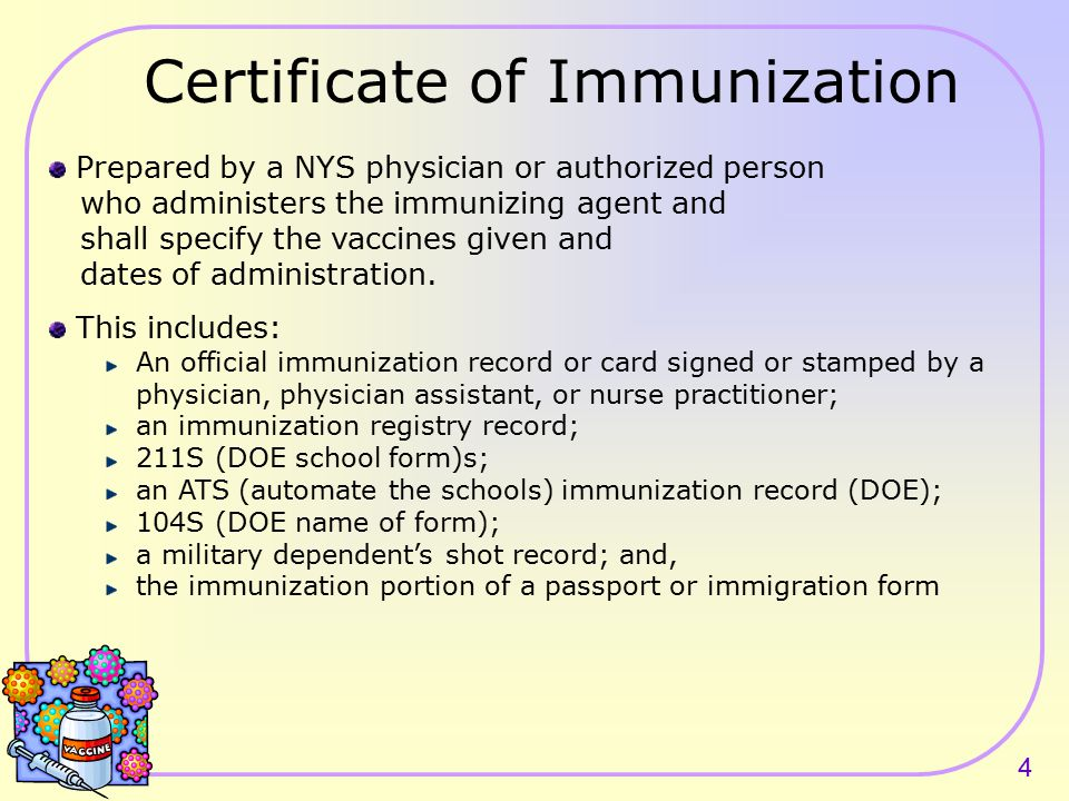 4 Prepared by a NYS physician or authorized person who administers the immunizing agent and shall specify the vaccines given and dates of administration.