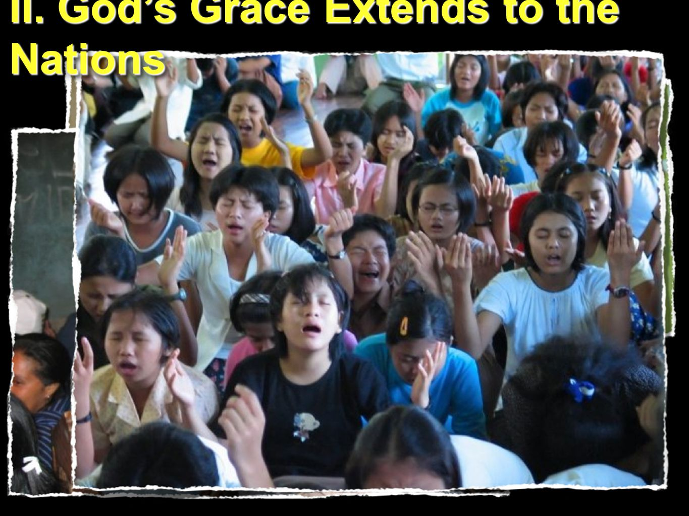 II. God's Grace Extends to the Nations