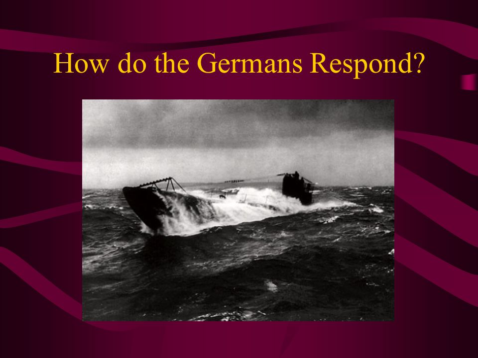 How do the Germans Respond