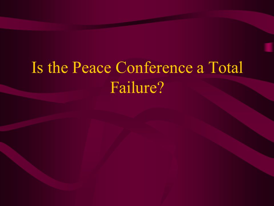 Is the Peace Conference a Total Failure
