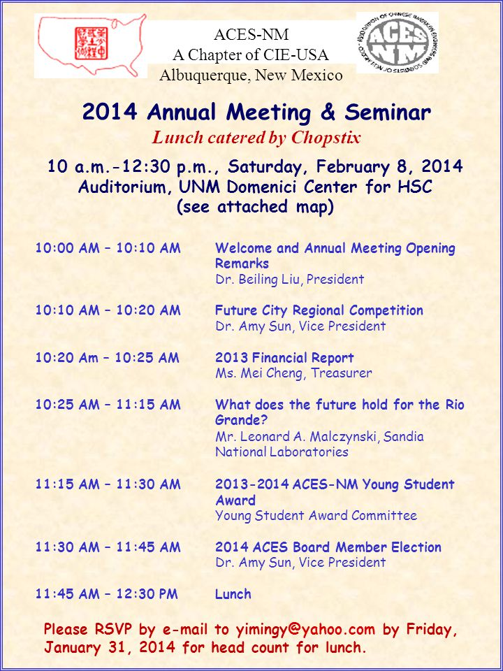 ACES-NM A Chapter of CIE-USA Albuquerque, New Mexico 10 a.m.-12:30 p.m., Saturday, February 8, 2014 Auditorium, UNM Domenici Center for HSC (see attached map) 2014 Annual Meeting & Seminar Lunch catered by Chopstix 10:00 AM – 10:10 AMWelcome and Annual Meeting Opening Remarks Dr.