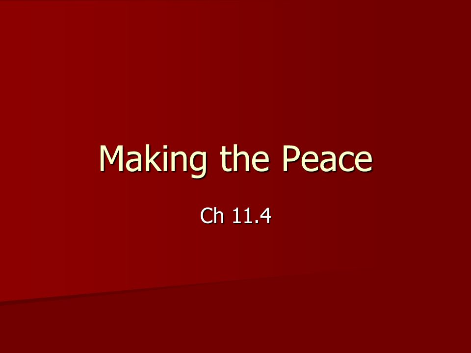 Making the Peace Ch 11.4