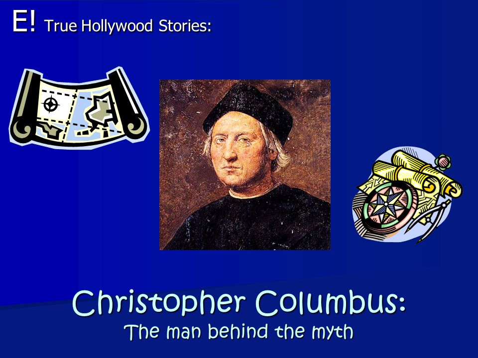 Christopher Columbus: The man behind the myth E! True Hollywood Stories: