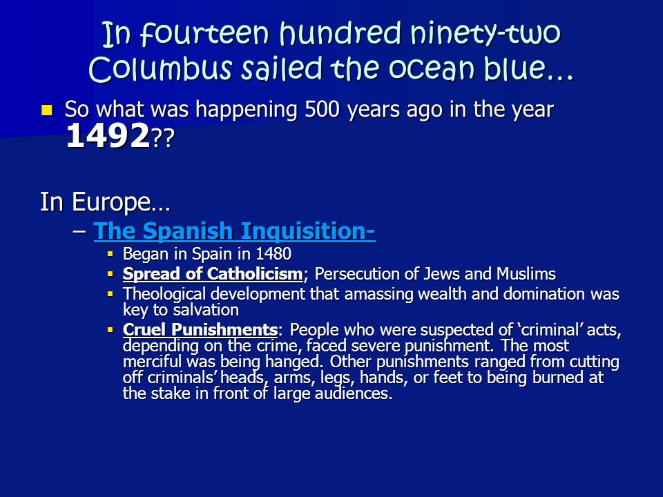 In fourteen hundred ninety-two Columbus sailed the ocean blue… So what was happening 500 years ago in the year 1492 .