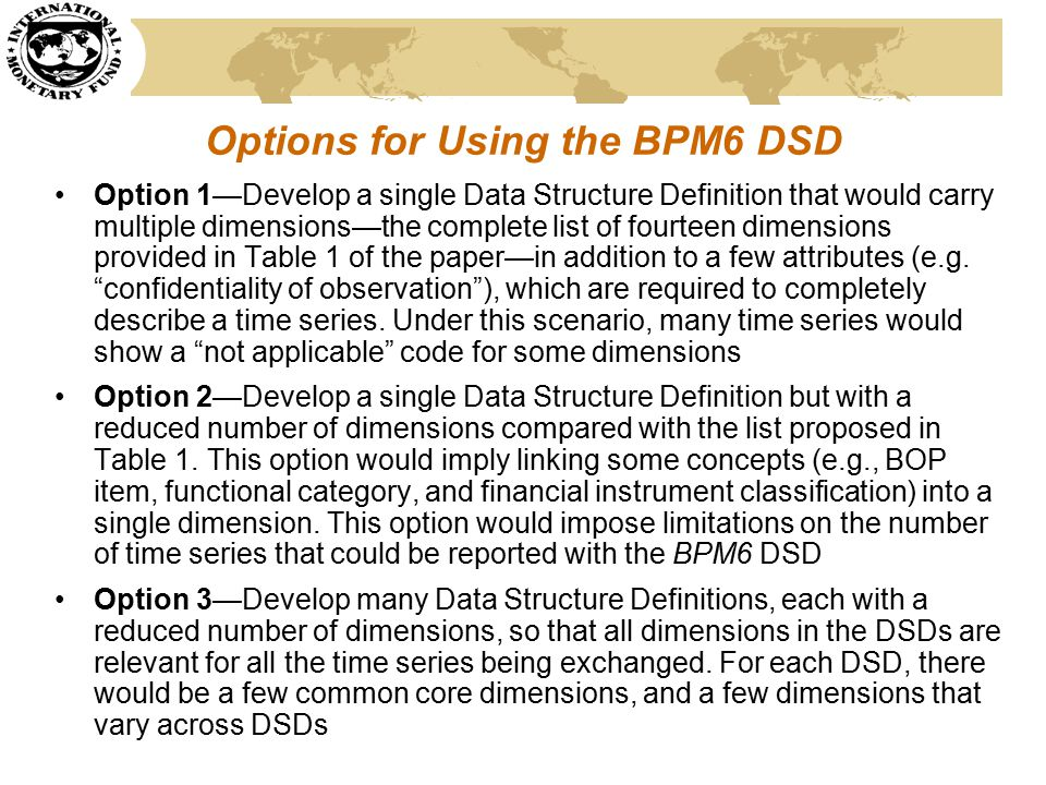 Provisional List of Codes for BOP Items and the EBOPS Classification During 2011, the ECB, Eurostat, and the IMF worked closely with members of the TFSITS to accommodate the EBOPS data exchange requirements within the balance of payments items classification SDMX framework allows the possibility to work with flexible hierarchical code lists, e.g.