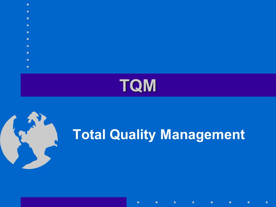 TQMTQM Total Quality Management