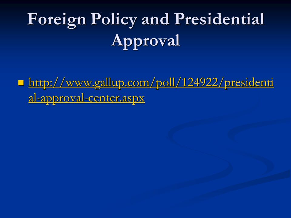 Foreign Policy and Presidential Approval   al-approval-center.aspx   al-approval-center.aspx   al-approval-center.aspx   al-approval-center.aspx