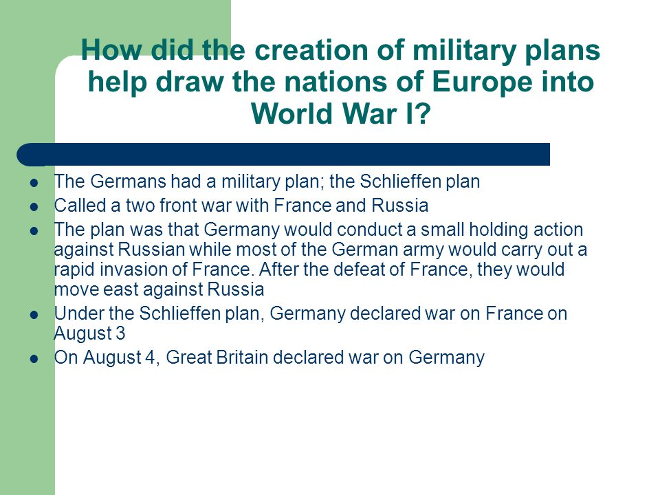 How did the creation of military plans help draw the nations of Europe into World War I.