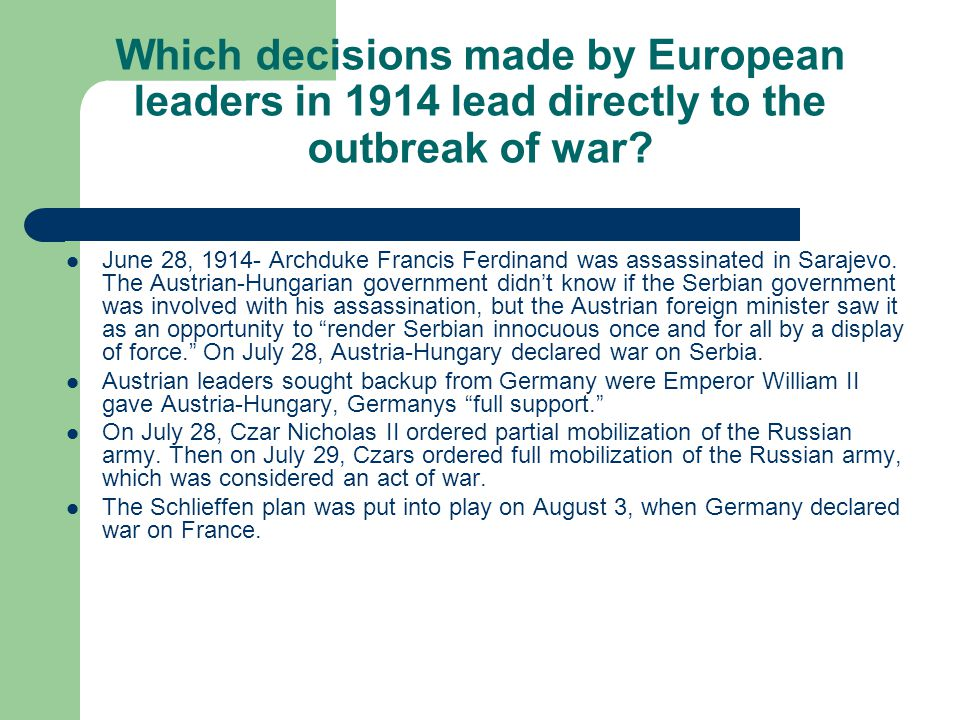 Which decisions made by European leaders in 1914 lead directly to the outbreak of war.