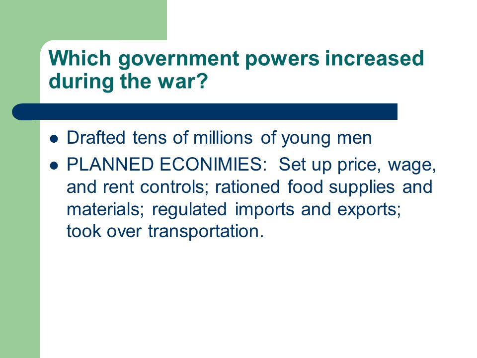 Which government powers increased during the war.