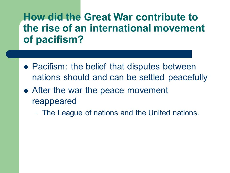 How did the Great War contribute to the rise of an international movement of pacifism.