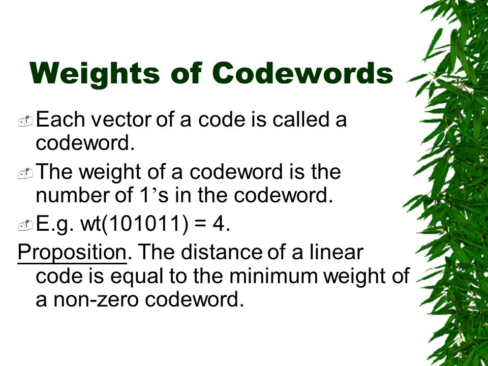 Linear Codes  A code of length n is a subset of K n.