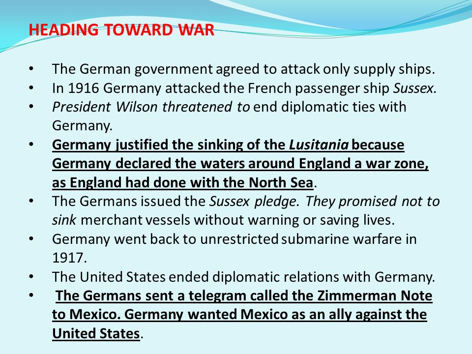 HEADING TOWARD WAR The German government agreed to attack only supply ships.