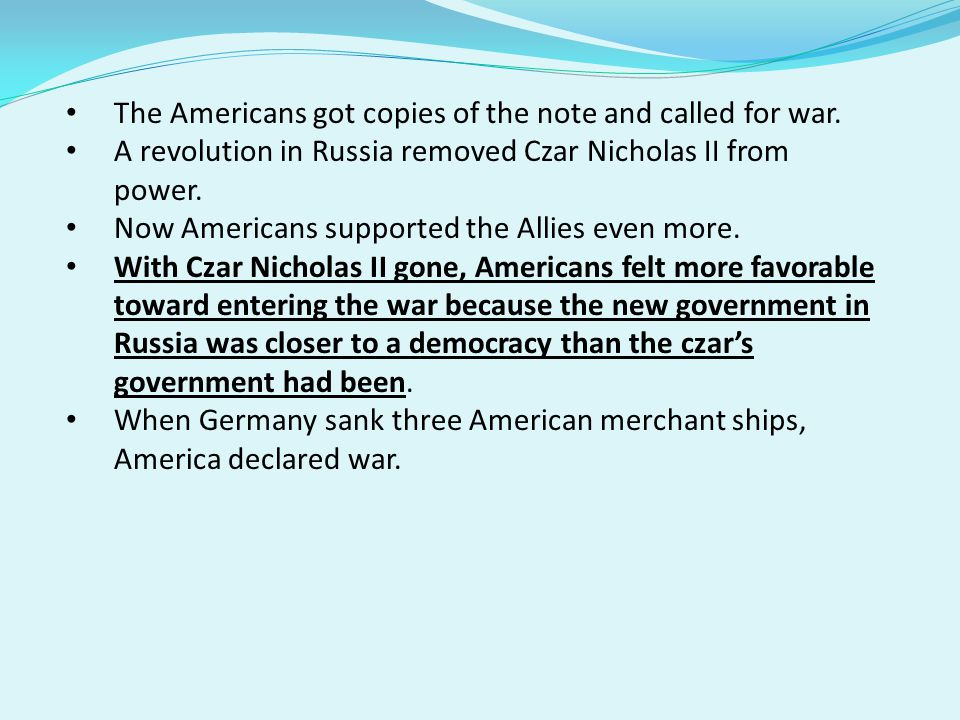 The Americans got copies of the note and called for war.