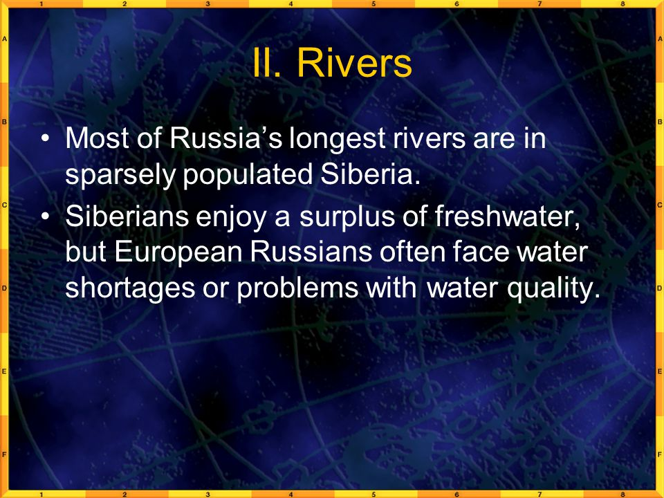 II.Rivers Most of Russia's longest rivers are in sparsely populated Siberia.