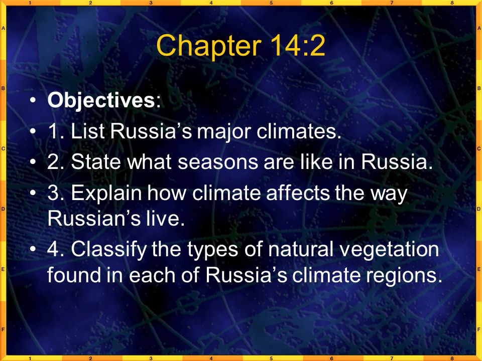 Chapter 14:2 Objectives: 1.List Russia's major climates.