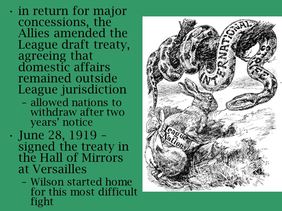in return for major concessions, the Allies amended the League draft treaty, agreeing that domestic affairs remained outside League jurisdiction –allo