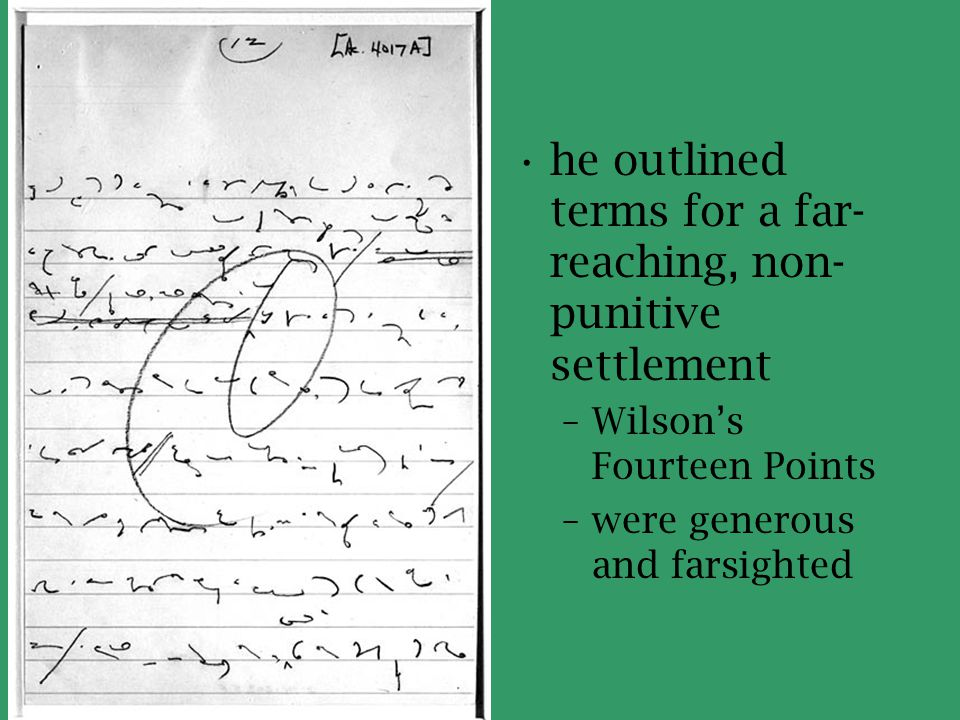 he outlined terms for a far- reaching, non- punitive settlement –Wilson's Fourteen Points –were generous and farsighted
