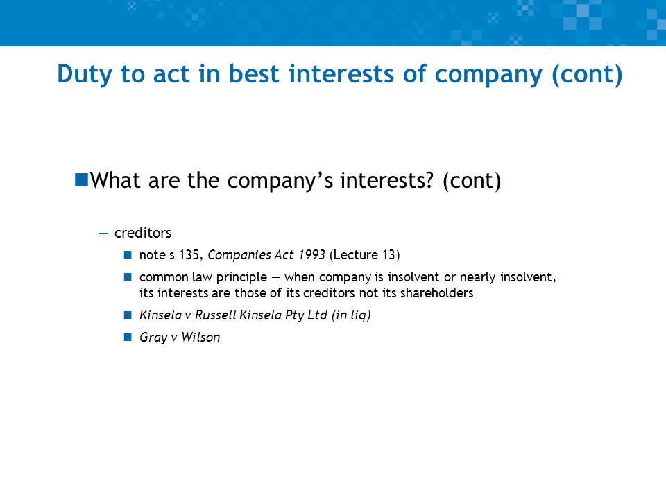 Duty to act in best interests of company (cont) What are the company's interests.